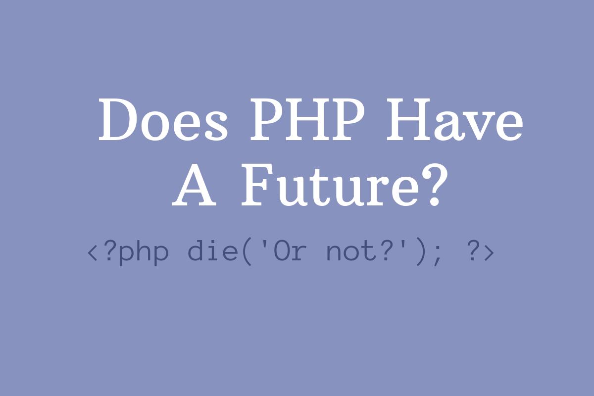 آینده زبان PHP. آیا واقعا PHP مرده؟