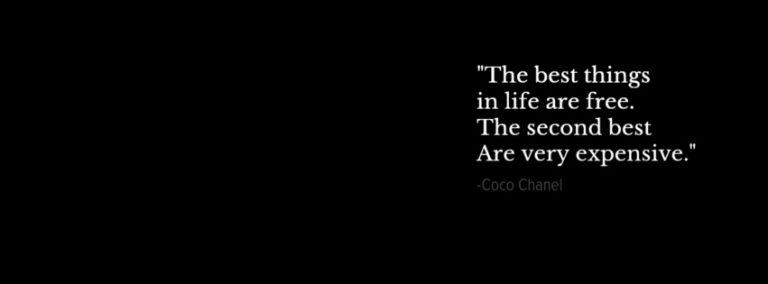 اگر چیزهای خوب زندگی را رده بندی کنیم، بهترین چیزها در زندگی رایگان هستند و بهترین چیزهای مرتبه دوم، بسیار بسیار گران هستند.