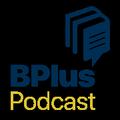 Bplus Podcast