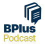 Bplus Podcast