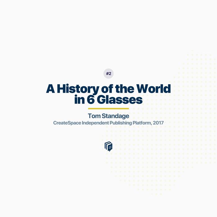 اپیزود دو پادکست بیپلاس; خلاصهی کتاب تاریخ جهان در شش لیوان