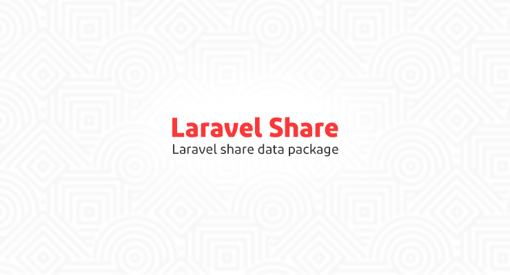 Laravel Share: پکیجی برای به اشتراک گذاری دادهها در ریکوئست