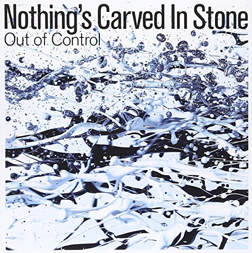 MUSIC - Out of Control - Nothing's Carved In Stone