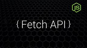 How do you use the Fetch API?