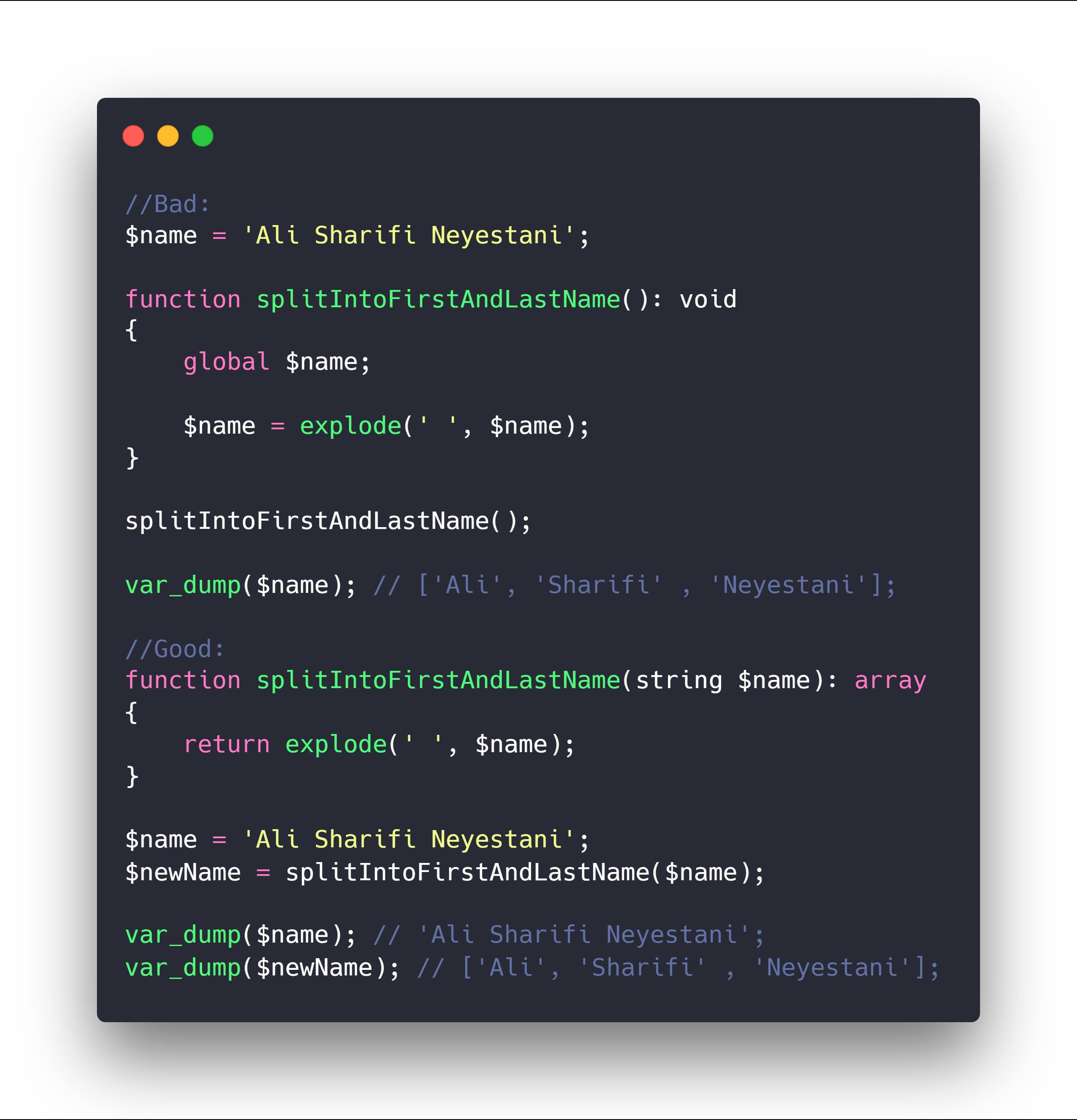 در مثال اول اگر تابع دیگری داشته باشیم که از متغیر name استفاده نماید. انتظار پارامتری را دارد که string است در صورتی که یک آرایه تحویل میگیرد