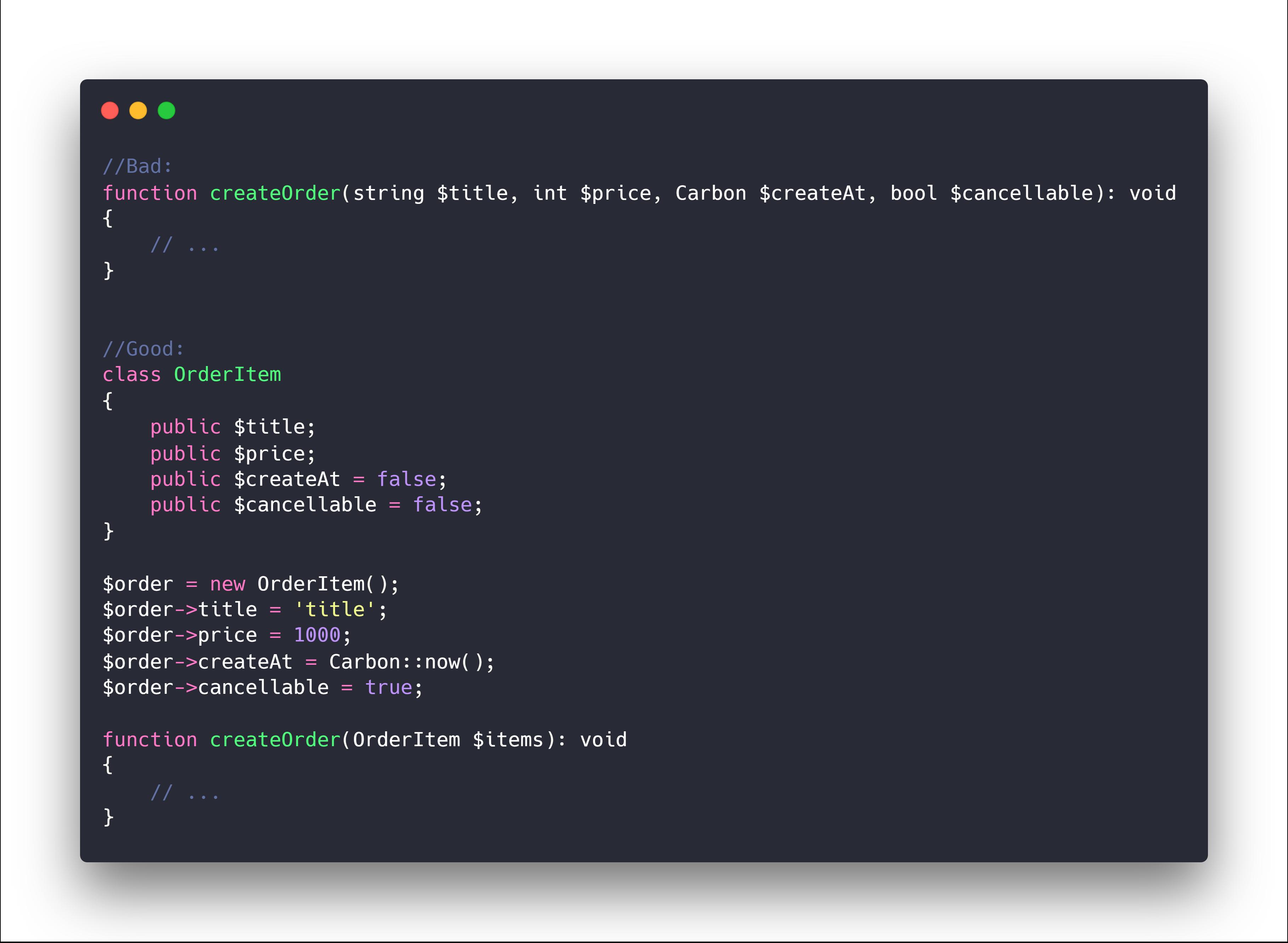 خیلی از مواقع ما میتونیم آرگومان های یک تابع رو تبدیل به کلاس کنیم. در چنین حالتی حتی میتونیم از getter و setter استفاده کنیم و ورودی ها رو هرچه بیشتر در کنترل خودمون در بیاریم