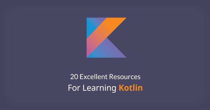 20 منبع بسیار خوب و کاربردی برای یادگیری زبان برنامه نویسی Kotlin