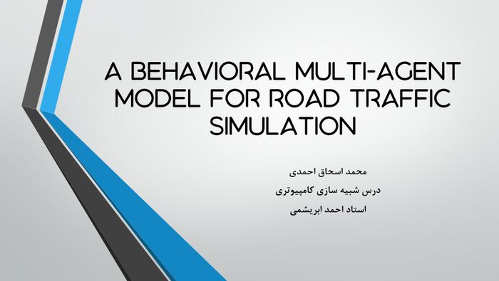 یک مدل رفتاری چند عاملی برای شبیهسازی ترافیک جادهای