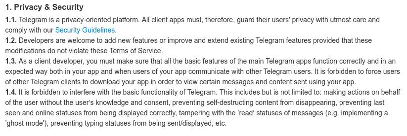 طبق قوانین تلگرام، کلاینت ها باید حریم خصوصی کاربران رو رعایت، و از اقداماتی مثل حالت روح و دستکاری نحوه کار کلی تلگرام جلوگیری کنن...