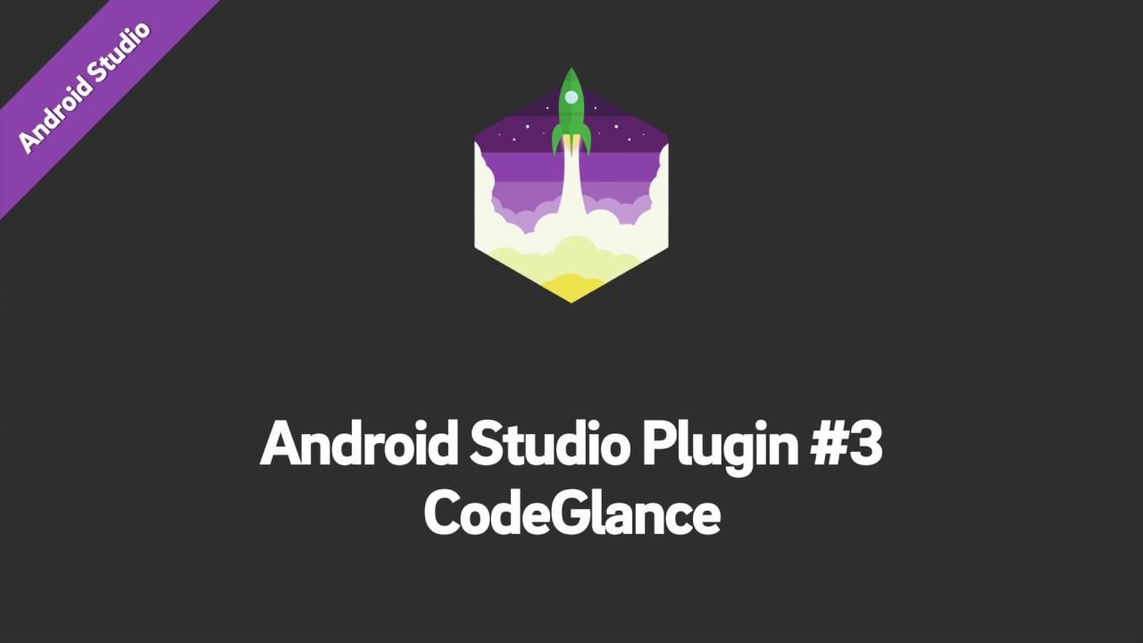 پلاگین CodeGlance برای اندرویداستدیو !...