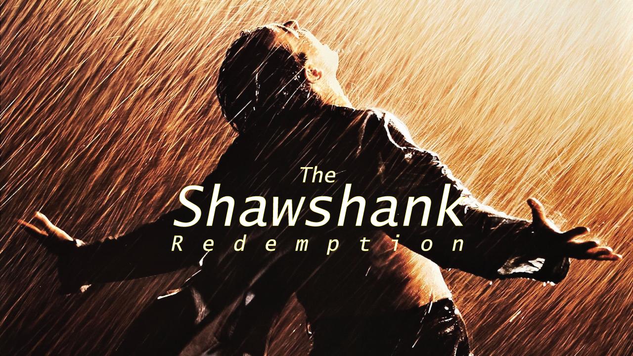 بهترین فیلمِ من، رستگاری در شاوشنگ