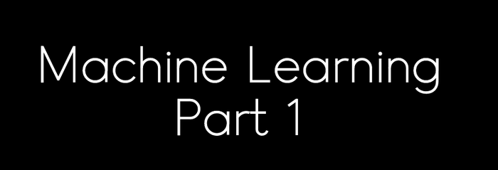Hello Machine Learning (Part 1)