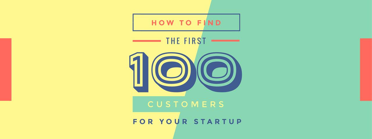 چگونه 100 مشتری اول خود را به دست آوریم؟