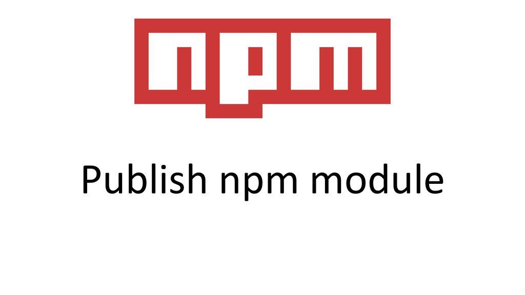 نحوه ی ایجاد و انتشار ماژول npm