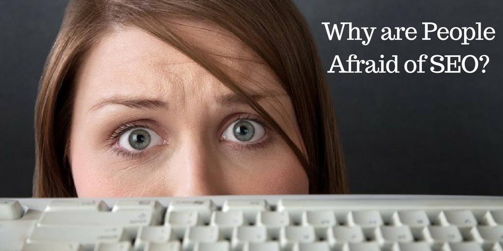 چرا مردم از سئو میترسند؟