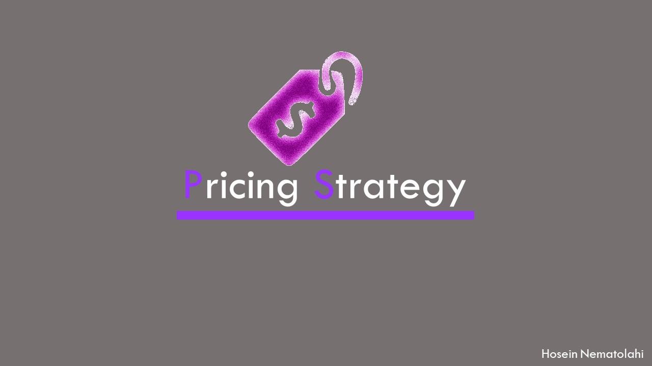 استراتژی های قیمت گذاری برای محصول یا خدمات (Pricing Strategies)