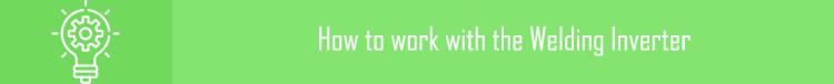 How to work with the Welding Inverter | آموزش تنظیم و کار با اینورتر جوشکاری