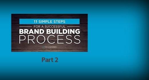 یازده گام ساده برای ساختن یک برند موفق / قسمت دوم
