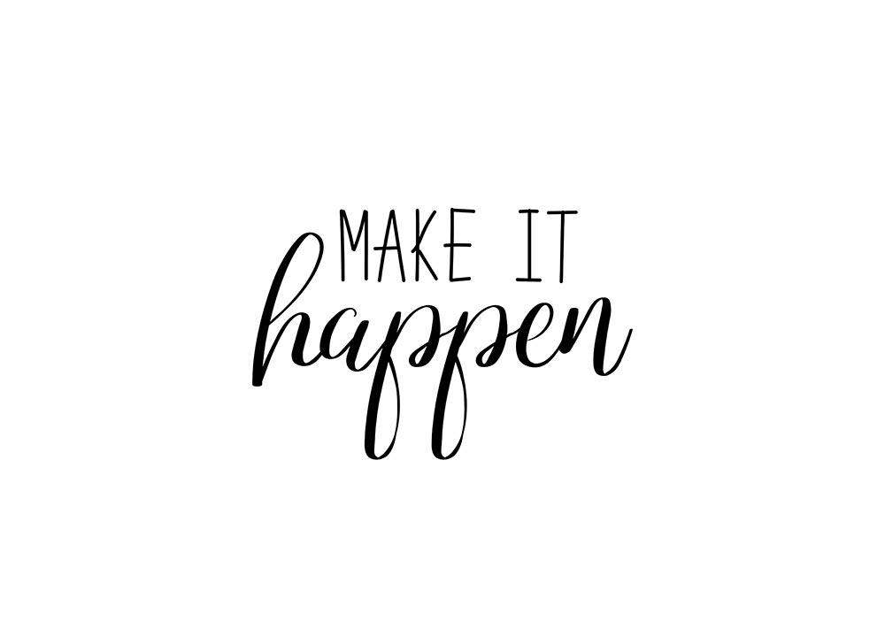 Make it Happen :)