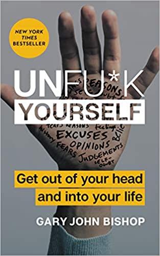 خلاصه کتاب UNFUCK YOURSELF - خودت را به فنا نده