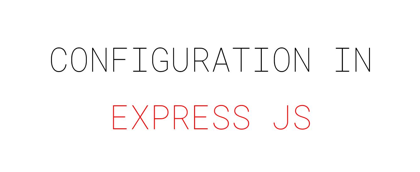 پیکربندی (Configuration) در Express JS
