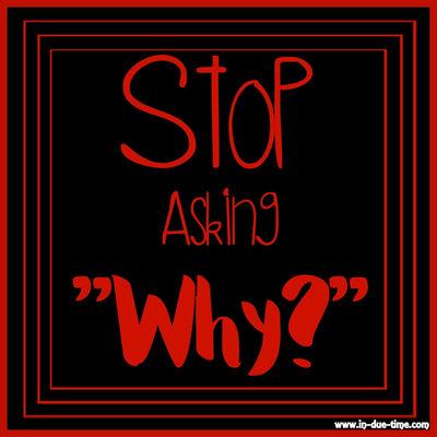 کمپین ترکِ پرسیدن سوال «چرا» !!!!!