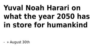 زندگی در سال ۲۰۵۰: چند نکته بر مقاله یوول نوآ هراری