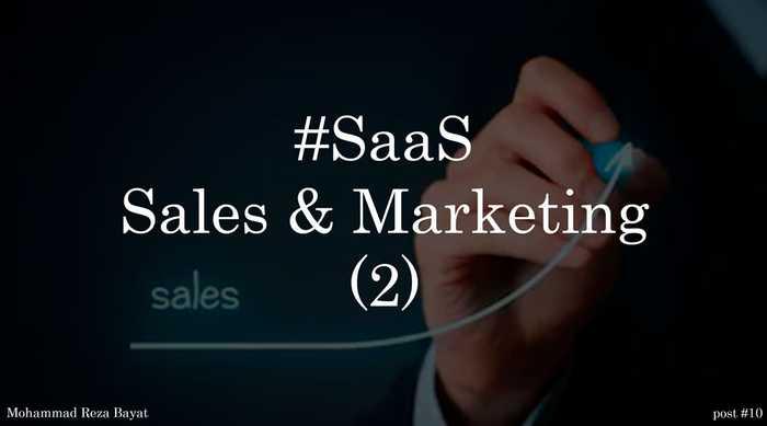 فروش و بازاریابی در کسب و کارهای حوزه نرم افزارهای ابری (SaaS)(قسمت دوم)