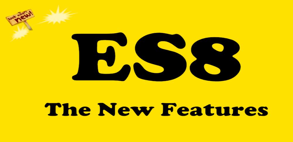 جدیدترین ویژگیهای جاوا اسکریپت در استاندارد ES8