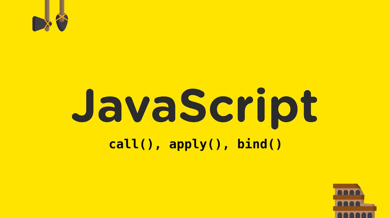 فهمیدن ()bind(), apply() ,call در زبان Javascript