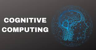 Cognitive Computing - محاسبات شناختی
