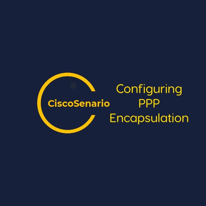 CCNA-Lab 7. Configuring PPP Encapsulation