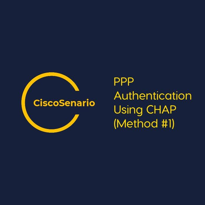 CCNA-Lab 9. PPP Authentication Using CHAP (Method #1)
