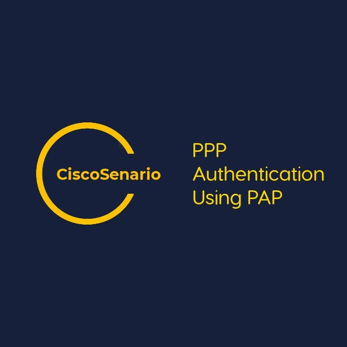 CCNA-Lab 8. PPP Authentication Using PAP
