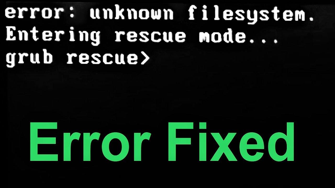 رفع خطای unknown filesystem از طریق grub rescue