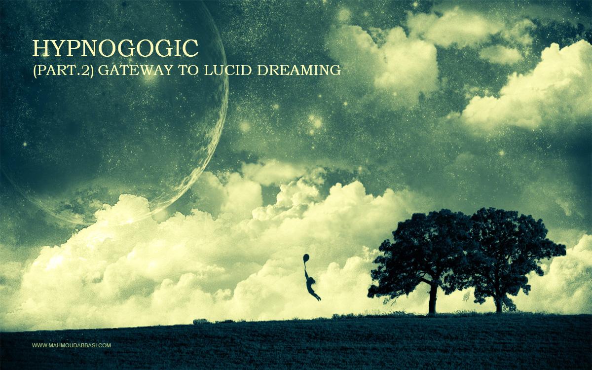 هیپناگوژیک, بخش دوم: دروازه ورود به جهان رویا