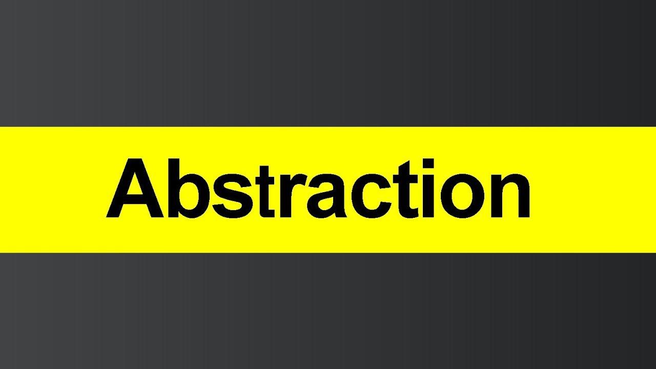 اصول برنامه نویسی خوب - اصل انتزاع - Abstraction Principle